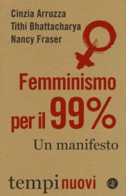 Femminismo per il 99% Un manifesto