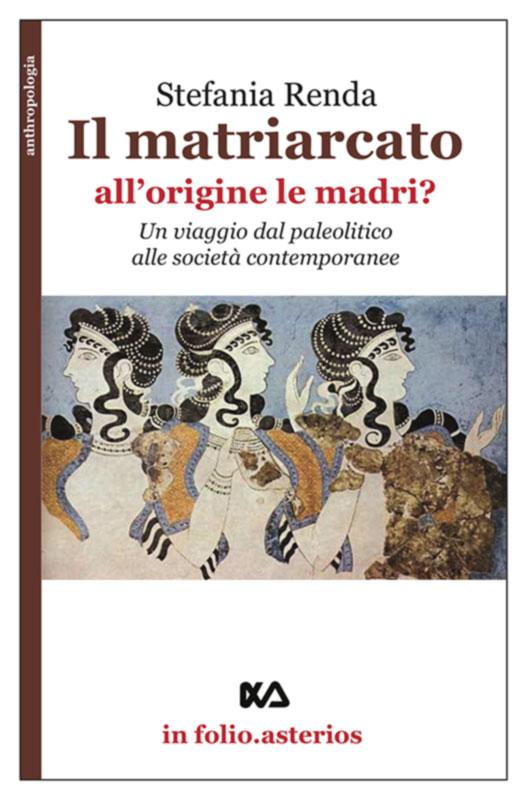 Renda – II Matriarcato all'origine le madri?