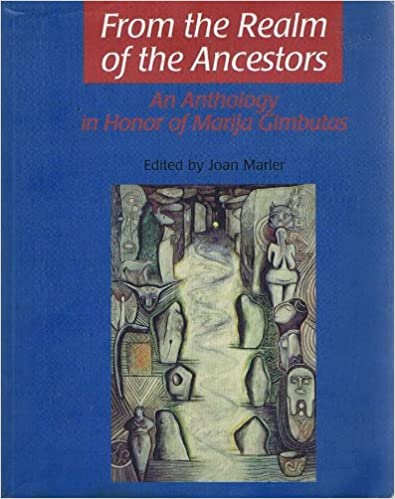 Marler – From the Realm of the Ancestors: An Anthology in Honor of Marija Gimbutas